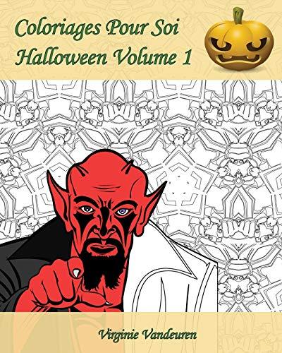 Coloriages Pour Soi - Halloween Volume 1: 25 Coloriages Pour Célébrer Halloween