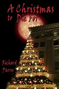 A Christmas To Die For por Richard Parry epub