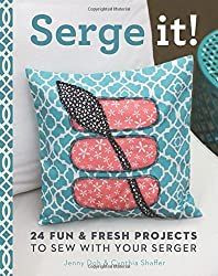 Serge It!: 24 Fun & Fresh Projects to Sew with Your Serger by Jenny Doh (2014-04-01)