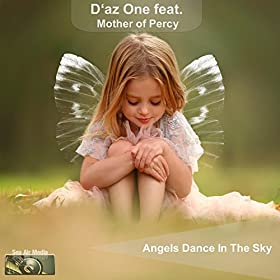 D'az One feat. Mother Of Percy-Angels Dance In The Sky