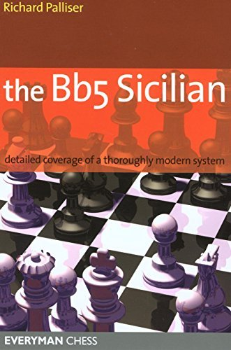 Bb5 Sicilian: Detailed Coverage Of A Thoroughly Modern System (Everyman Chess) by Richard Palliser (2005-10-01)
