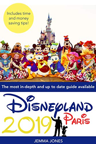 Disneyland Paris Guide 2019: Make the most of your trip with our complete guide (English Edition)