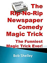 THE AMAZING AND FUNNY RIP-NO-RIP NEWSPAPER COMEDY ILLUSION: