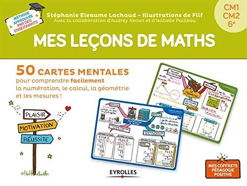 Mes leçons de maths: 50 cartes mentales pour comp...
