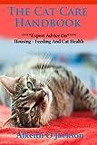 The Cat Care Handbook: Expert Advice On Housing, Feeding And Cat Health: Volume 1 (Pet Care)