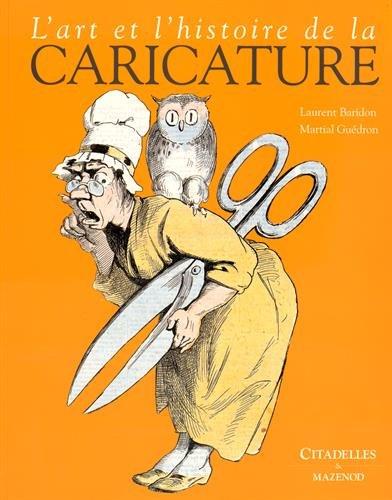 Art et Histoire de la caricature - Réédition par Martial Guédron