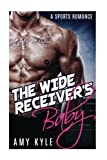 The Wide Receivers Baby: A Sports Romance