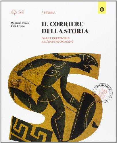 Corriere della storia. Dalla preistoria all'impero romano. Per la Scuola media. Con e-book. Con espansione online