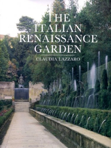 Italian Renaissance Garden: From the Conventions of Planting, Design and Ornament to the Grand...