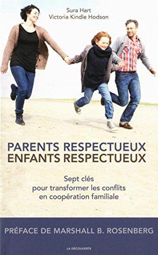 Parents respectueux, enfants respectueux: Sept cl?s pour transformer les conflits en coop?ration familiale by Sura Hart (August 11,2014)