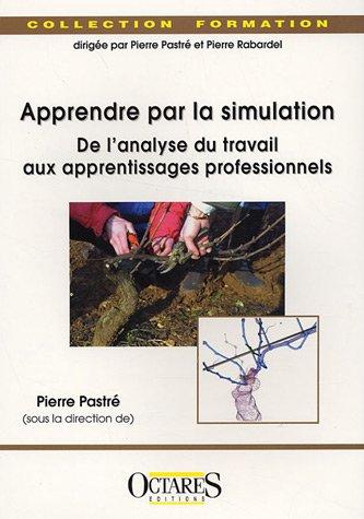 Apprendre par la simulation : de l'analyse du travail aux apprentissages professionnels
