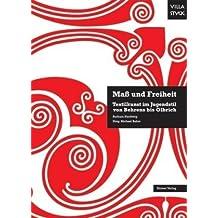 Maß und Freiheit: Textilkunst im Jugendstil von Behrens bis Olbrich; Katalog-Buch zur Ausstellung in München, 11.03.2010-30.05.2010, Museum Villa Stuck