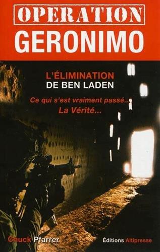 Opération Géronimo. L'élimination de Ben Laden par Chuck Pfarrer