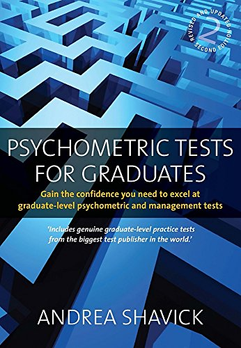 Psychometric Tests for Graduates: 2nd edition: Gain the Confidence You Need to Excel at Graduate-level Psychometric and Management Tests
