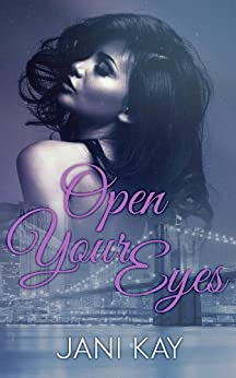 Open Your Eyes ~ Jani Kay by [Kay, Jani]