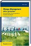 Change Management aktiv gestalten: Personalmanager und Führungskräfte als Architekten des Wandels