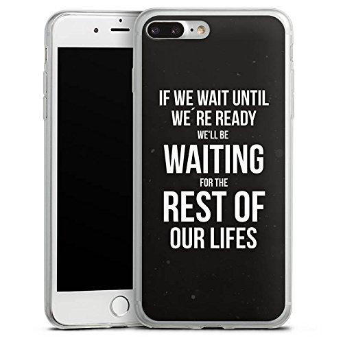 Apple iPhone 8 Plus Slim Case Silikon Hülle Schutzhülle Leben Motivation Sprüche Silikon Slim Case transparent