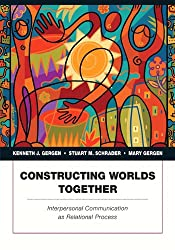 Constructing Worlds Together: Interpersonal Communication as Relational Process (Penguin Academics)