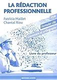 La rédaction professionnelle : Livre du professeur...