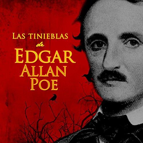 Las tinieblas de Edgar Allan Poe [The Darkness of Edgar Allan Poe]  Audiolibri