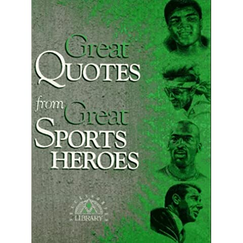 Great Quotes from Great Sports Heroes by Peggy Anderson (1997-03-01)