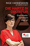 Die Hartz-IV-Diktatur: Eine Arbeitsvermittlerin klagt an