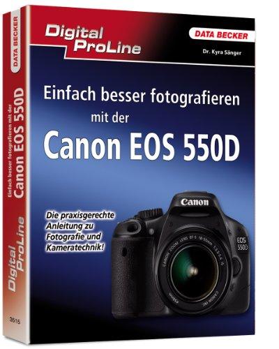 Digital ProLine: Einfach besser fotografieren mit der Canon EOS 550D