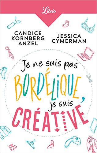 Je ne suis pas bordélique, je suis créative-Candice Kornberg Anzel & Jessica Cymerman sur Bookys