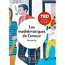 Les mathématiques de l'amour : Les modèles, les preuves, la quête de l'équation ultime
