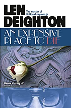 An Expensive Place to Die by [Deighton, Len]