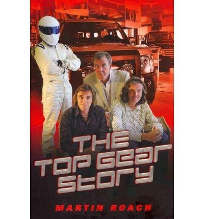 [(The Top Gear Story )] [Author: Martin Roach] [Feb-2011]