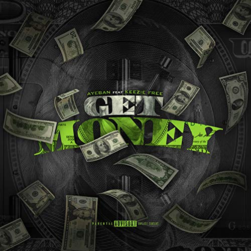 Get Money (feat. Keezie Free) [Explicit]
