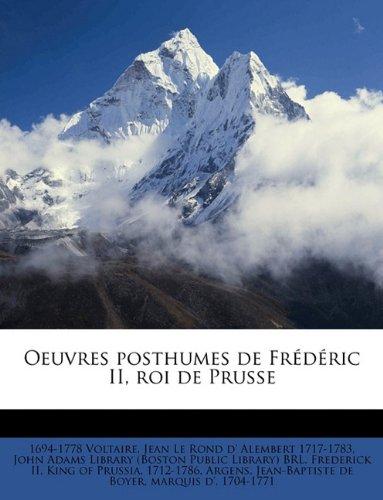 Oeuvres Posthumes de Fr D Ric II, Roi de Prusse Volume 11