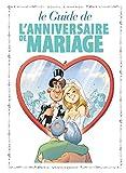 Les Guides en BD - Tome 47: L'anniversaire de mariage