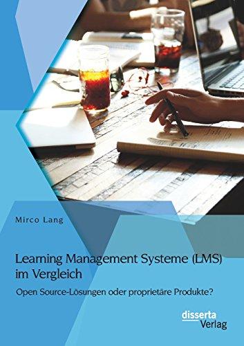 Learning Management Systeme (Lms) im Vergleich: Open Source-Lösungen oder proprietäre Produkte?