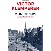 Munich 1919: Diary of a Revolution
