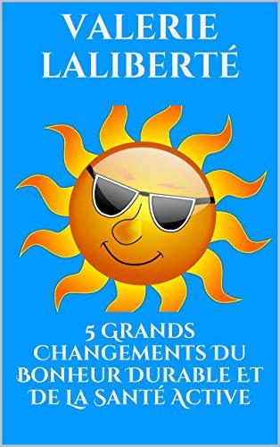 5 Grands Changements Du Bonheur Durable Et De La Santé Active