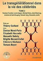 Le transgénérationnel dans la vie des célébrités - TOME 2
