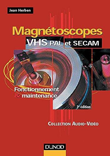 Magnétoscopes VHS PAL et SECAM : Fonctionnement et maintenance