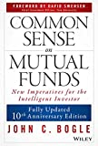 Common Sense on Mutual Funds: Updated 10th Anniversary Edition
