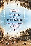 Venedig - Spätes Feuerwerk: Glanz und Untergang der Republik 1700-1797 by Ekkehard Eickhoff (2008-10-01)