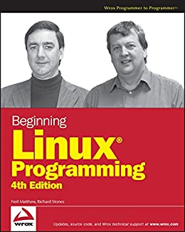 Beginning Linux Programming by [Matthew, Neil, Stones, Richard]