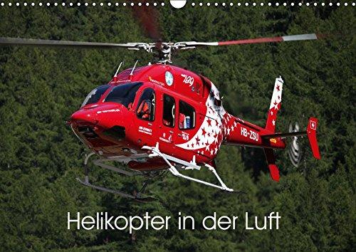Helikopter in der Luft (Wandkalender 2019 DIN A3 quer): Dieser Kalender zeigt als imposante Motive verschiedene Helikopter in ihrem Element (Monatskalender, 14 Seiten ) (CALVENDO Technologie)