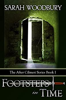 Footsteps in Time (The After Cilmeri Series Book 1) by [Woodbury, Sarah]