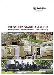 Die SchUM-Städte am Rhein: Speyer (Schpira) - Worms (Warmeisa) - Mainz (Magenza) (GDKE Bildhefte)