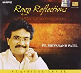 Raga Reflections (Pt.Shivanand Patil)