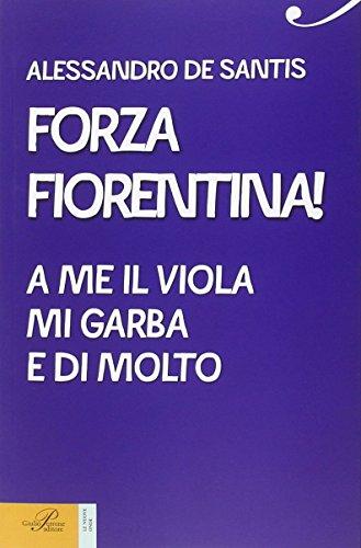 Forza Fiorentina! A me il viola mi garba e di molto (Le nuove onde) por Alessandro De Santis