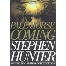 Pale Horse Coming by Stephen Hunter (2001-10-09)