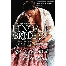 Mail Order Bride - Westward Destiny: Historical Cowboy Romance (Montana Mail Order Brides Book 4)