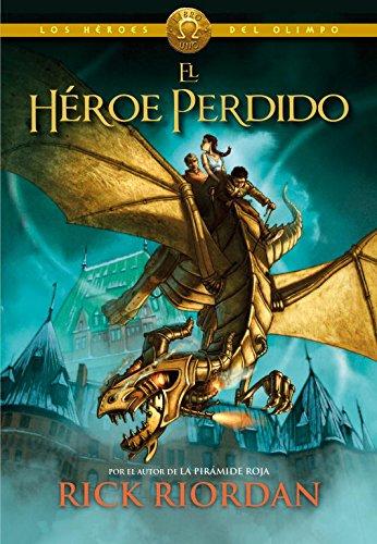 El héroe perdido (Los héroes del Olimpo 1) (Serie Infinita) por Rick Riordan